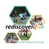 Park District of La Grange Rediscover Fun